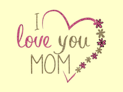 Speaking From the Heart – Eight Things I Want My Mom to Know